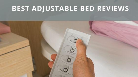 Best Adjustable Bed Reviews